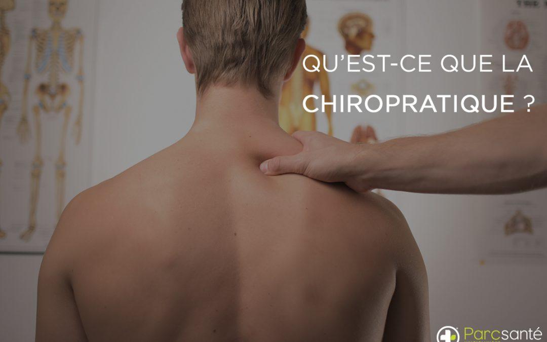 Qu'est-ce que la Chiropratique et comment opère le chiropraticien ?